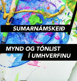 Sumarnámskeið - myndlistar og tónlistarnámskeið